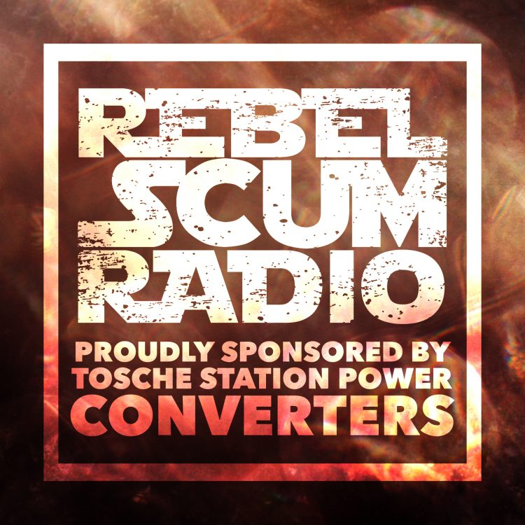 Rebel Scum Radio Episode 8
