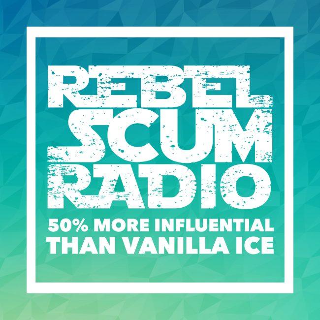 Rebel Scum Radio Episode 7
