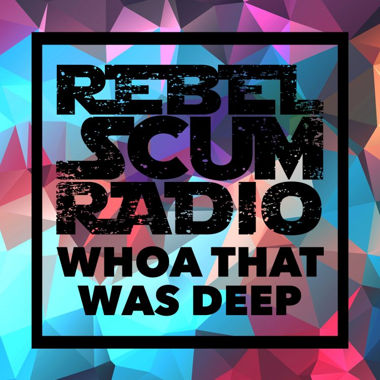 Rebel Scum Radio Episode 11
